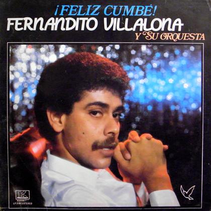 FERNANDITO VILLALONA Y SU ORQUESTA / FELIZ CUMBE