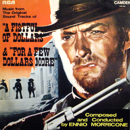 ENNIO MORRICONE / A FISTFUL OF DOLLARS & FOR A FEW DOLLARS MORE