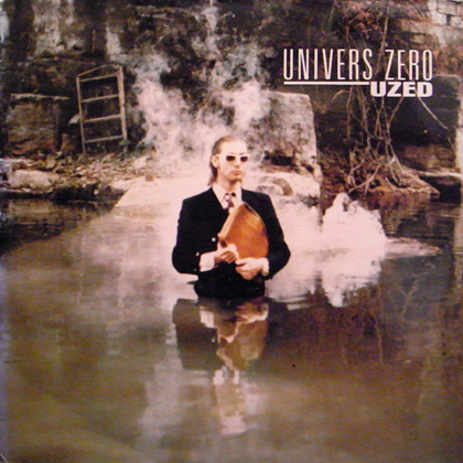 UNIVERS ZERO / UZED