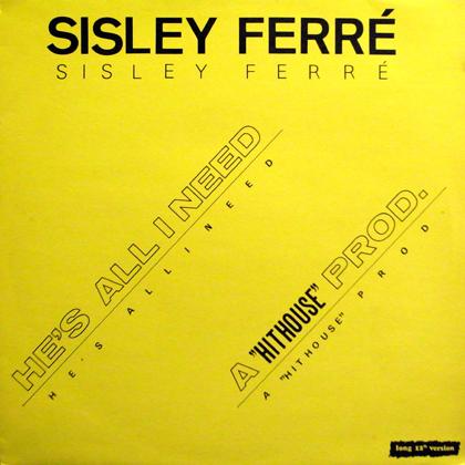 SISLEY FERRE / HE'S ALL I NEED