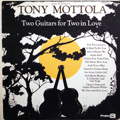 TONY MOTTOLA / TWO GUITARS FOR TWO IN LOVE