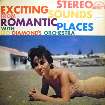 LEO DIAMOND'S ORCHESTRA / EXCITING SOUNDS FROM ROMANTIC PLACES