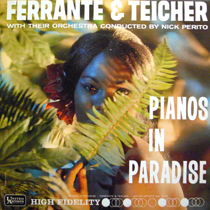 FERRANTE & TEICHER / PIANOS IN PARADISE