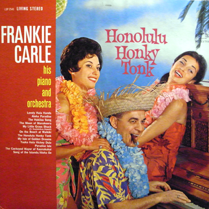FRANKIE CARLE, HIS PIANO AND ORCHESTRA AND CHORUS / HONOLULU HONKY TONK