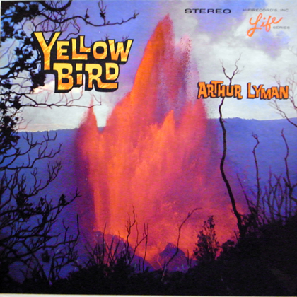 ARTHUR LYMAN / YELLOW BIRD