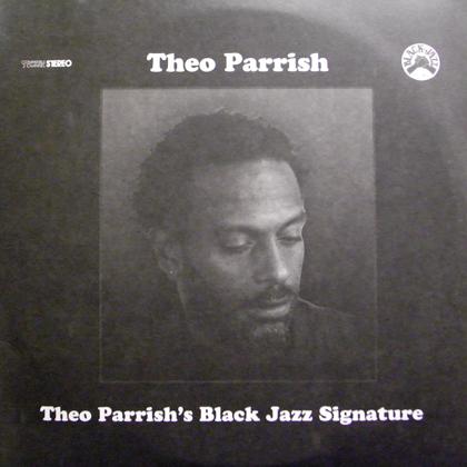 THEO PARRISH / THEO PARRISH'S BLACK JAZZ SIGNATURE