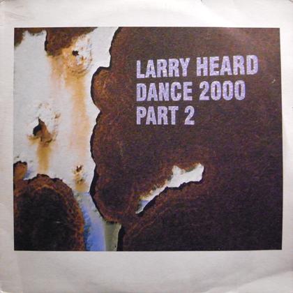 LARRY HEARD / DANCE 2000 PART 2