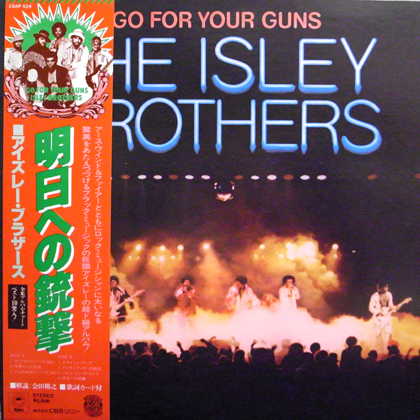 THE ISLEY BROTHERS / GO FOR YOUR GUNS