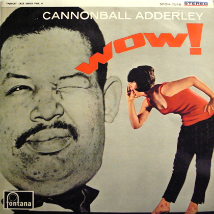 CANNONBALL ADDERLEY / WOW!