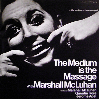 MARSHALL MCLUHAN / THE MEDIUM IS THE MESSAGE: WITH MARSHALL MCLUHAN