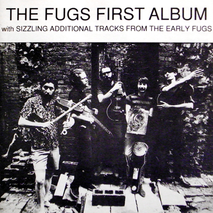 THE FUGS / FIRST ALBUM WITH SIZZLING ADDITIONAL TRACKS FROM THE EARLY FUGS