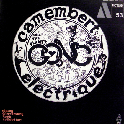 GONG / CAMEMBERT ELECTRIQUE + MYSTIC SISTER MAGICK BROTHER