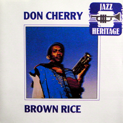 DON CHERRY / BROWN RICE
