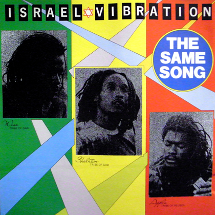 ISRAEL VIBRATION / THE SAME SONG