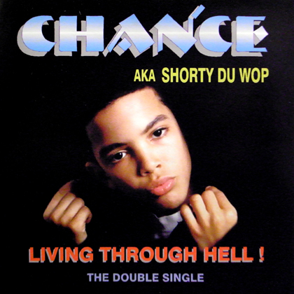 CHANCE / LIVING THROUGH HELL!
