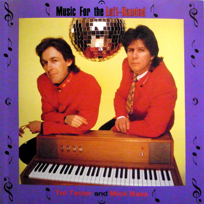 TOT TAYLOR, MICK BASS / MUSIC FOR THE LEFT-HANDED