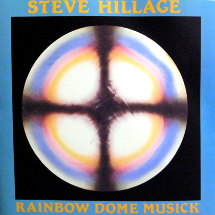 STEVE HILLAGE / RAINBOW DOME MUSICK