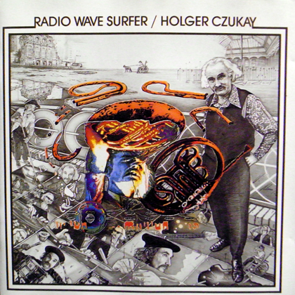 HOLGER CZUKAY / RADIO WAVE SURFER