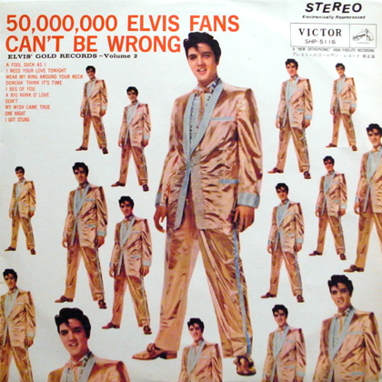ELVIS PRESLEY / 50,000,000 ELVIS FANS CAN'T BE WRONG (ELVIS' GOLD RECORDS, VOL.2)
