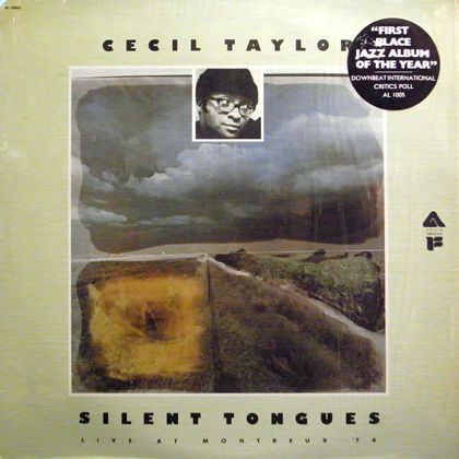 CECIL TAYLOR / SILENT TONGUES