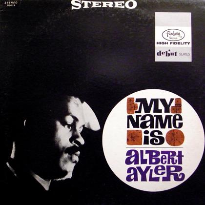 ALBERT AYLER / MY NAME IS ALBERT AYLER