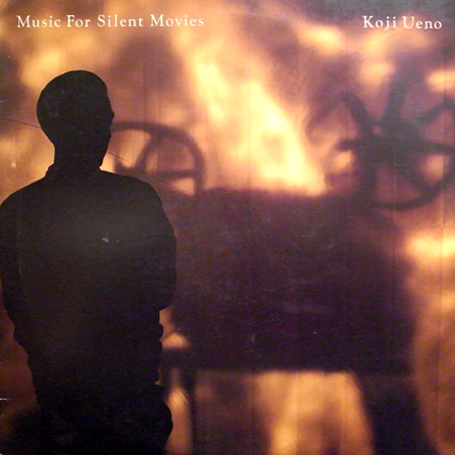 上野耕路 (Koji Ueno) / MUSIC FOR SILENT MOVIES