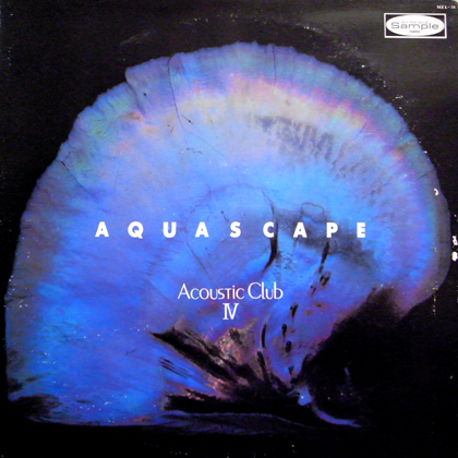 ACOUSTIC CLUB / AQUASCAPE