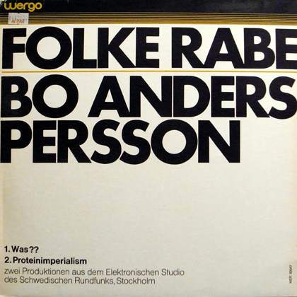 FOLKE RABE, BO ANDERS PERSSON / WAS??, PROTEINIMPERIALISM
