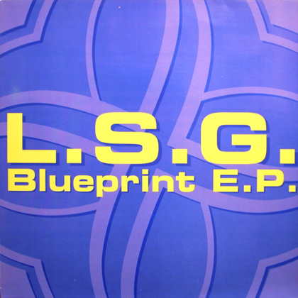 L.S.G. / BLUESPRINT E.P.