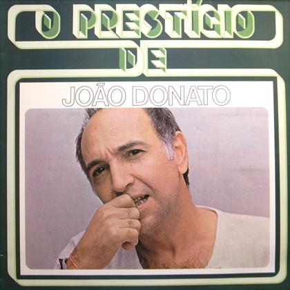 JOAO DONATO / O PRESTIGIO DE JOAO DONATO