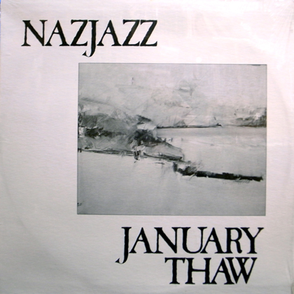 NAZ JAZZ / JANUARY THAW