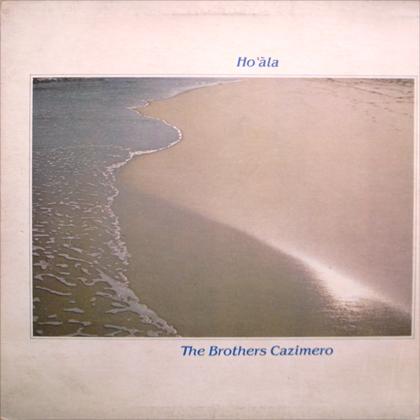 THE BROTHERS CAZIMERO / HO ALA