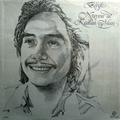BASIL VALDEZ / NGAYON AT KAILAN MAN