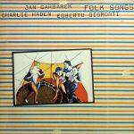 CHARLIE HADEN, JAN GARBAREK, EGBERTO GISMONTI / FOLK SONGS [USED LP]
