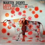 MARTIN DENNY ‎/ LATIN VILLAGE [USED LP]