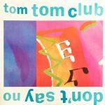 Tom Tom Club / Don't Say No [Used 12inch]