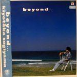 杉山清貴 (Kiyotaka Sugiyama) / BEYOND... [USED LP]