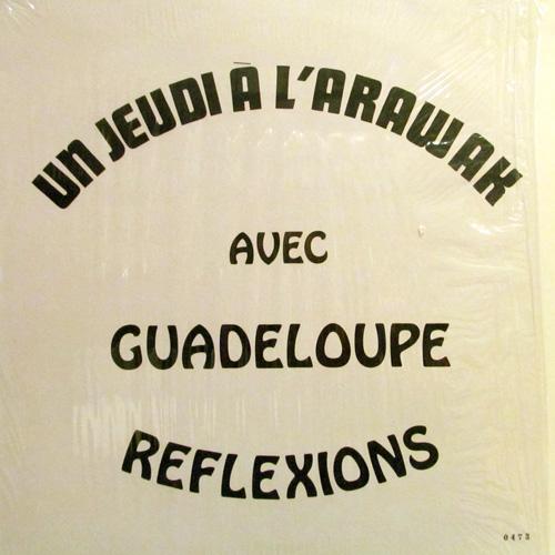 GUADELOUPE REFLEXIONS / UN JEUDI A L'ARAWAK