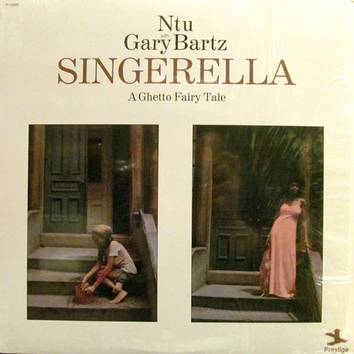 NTU WITH GARY BARTZ / SINGERELLA A GHETTO FAIRY TALE
