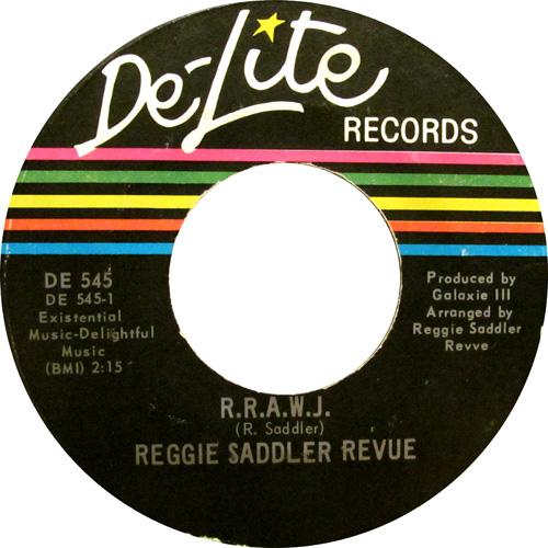 REGGIE SADDLER REVUE / R.R.A.W.J. - JUST WAIT AND SEE
