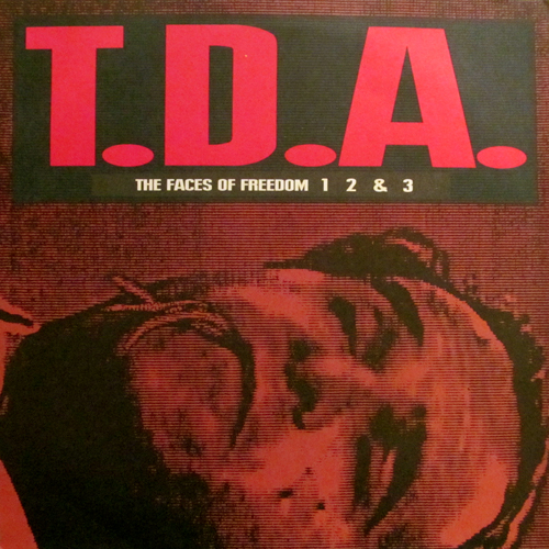 T.D.A. / THE FACES OF FREEDOM 1 2 & 3