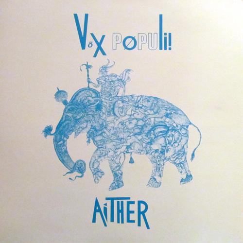 VOX POPULI / AITHER