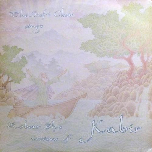 THE SUFI CHOIR / SINGS ROBERT BLY'S VERSIONS OF KABIR