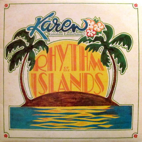 KAREN KALEOLANI KEAWEHAWAII / RHYTHM OF THE ISLANDS