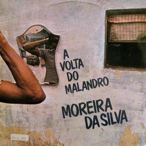 MOREIRA DA SILVA / A VOLTA DO MALANDRO
