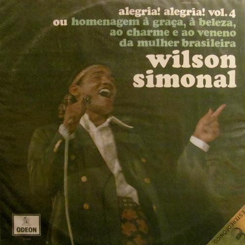 WILSON SIMONAL / ALEGRIA! ALEGRIA! VOL.4