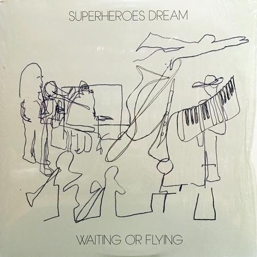 SUPERHEROES DREAM / WAITING OR FLYING