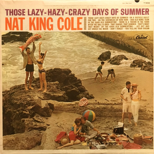NAT KING COLE / THOSE LAZY-HAZY-CRAZY DAYS OF SUMMER