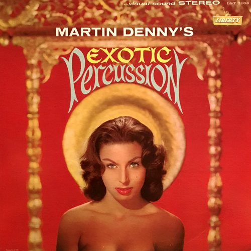 MARTN DENNY / EXOTIC PERCUSSION