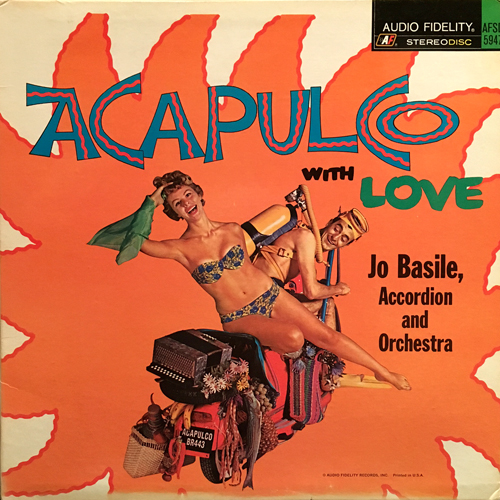 JO BASILE, ACCORDION AND ORCHESTRA / ACAPULCO WITH LOVE